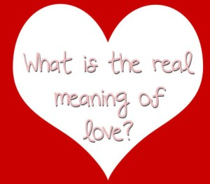 The Real Meaning of Love