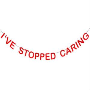 I Stopped Caring